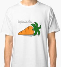 Lay in bed and pretend to be a carrot Classic T-Shirt