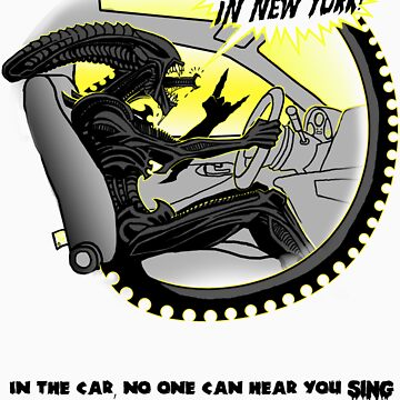In the car no one can hear you sing. by Mirth