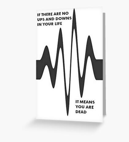 Ups and Downs In Life Greeting Card