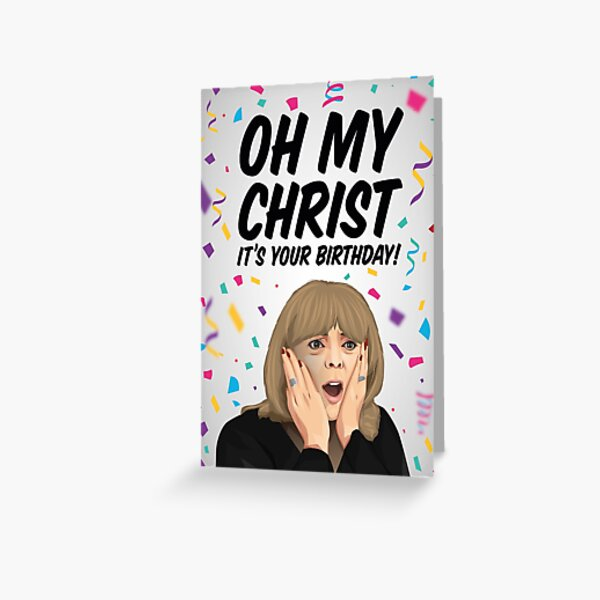 Pam Birthday Card | Gavin and Stacey Birthday Card | Oh My Christ It's Your Birthday! Greeting Card