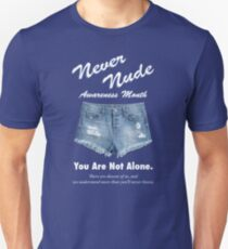 Never Nude Awareness Month - Arrested Development T-Shirt