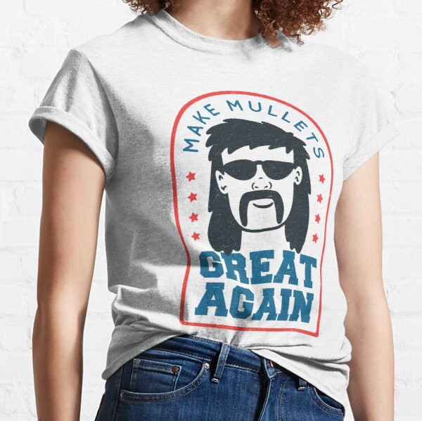 Make mullets great again Classic T-Shirt