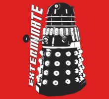 EXTERMINATE - Dalek - Dr Who