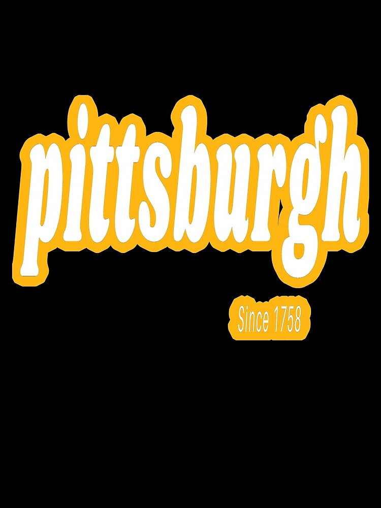 Pittsburgh Since 1758 Retro 2 Shirts Stickers Gifts by rbaaronmattie