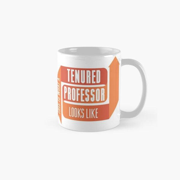 This is What a Tenured Professor Looks Like - ORANGE Classic Mug