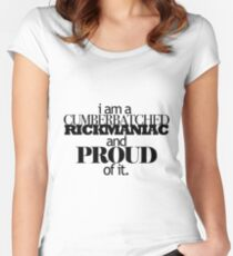 I'm A Cumberbatched Rickmaniac and Proud Of It. Women's Fitted Scoop T-Shirt