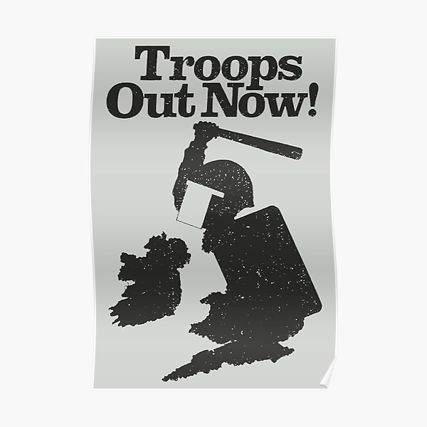 IRA Poster - Troops Out Now Poster
