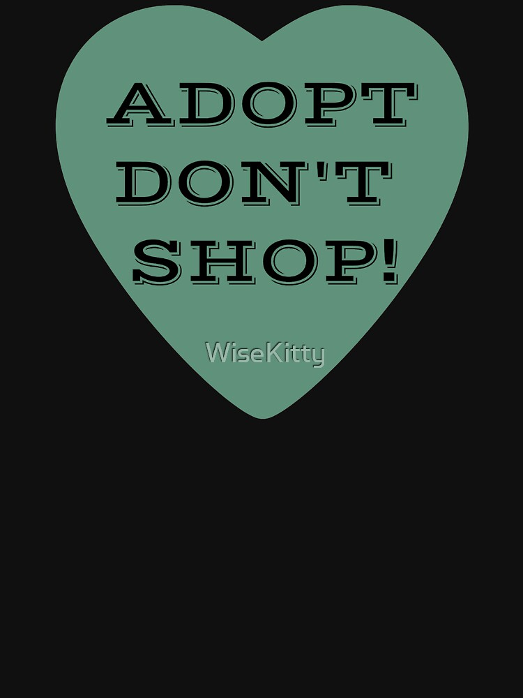 Adopt Don't Shop!  by WiseKitty