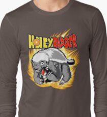 Honey Badger. He's OVER 9000!  Long Sleeve T-Shirt