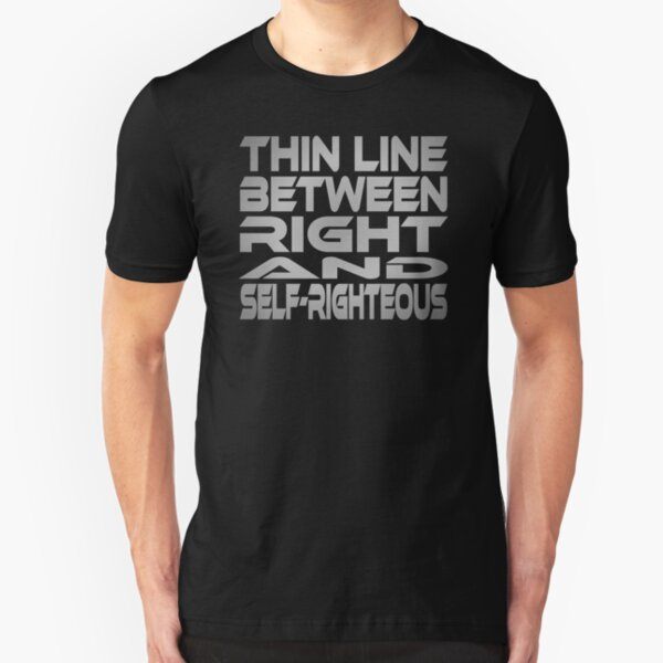 Thin Line Between Right and Self-Righteous Idium Series Slim Fit T-Shirt
