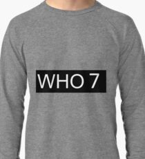 Who 7 Lightweight Sweatshirt