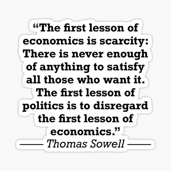 Thomas Sowell Economics Quote Sticker