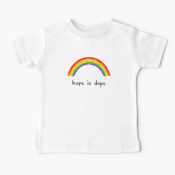 hope is dope  Baby T-Shirt