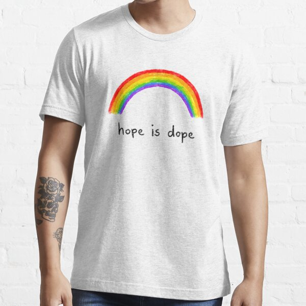 hope is dope  Essential T-Shirt