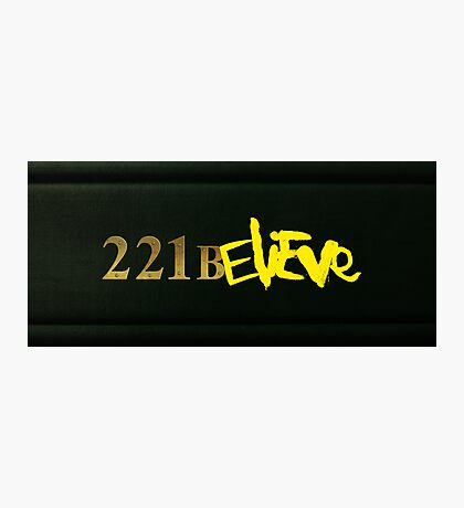221BELIEVE Photographic Print