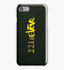 221BELIEVE iPhone Case/Skin