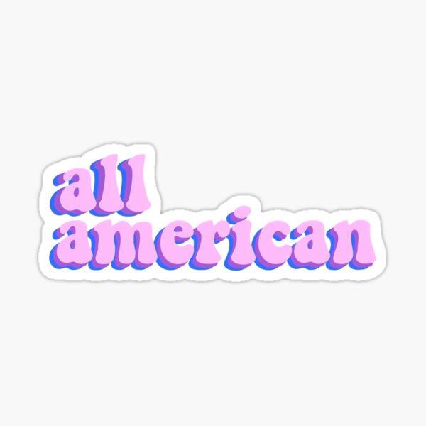 all american sticker! Sticker
