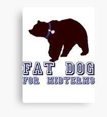 Fat Dog For Midterms Canvas Print