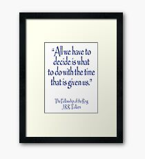 Tolkien, All we have to decide, The Fellowship of the Ring Framed Print