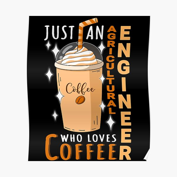 Just An Agricultural Engineer Who Loves Coffee Quote Design Poster
