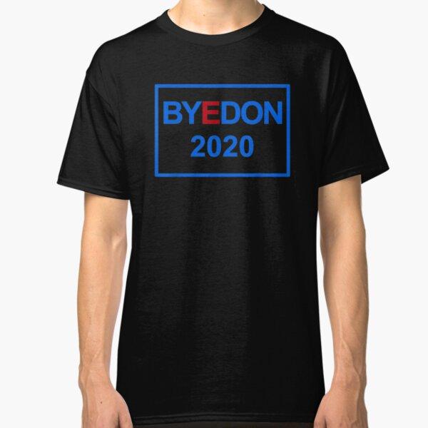 Funny Joe Biden 2020 Bye Donald |ByeDon | #ByeDon | Bye Don Classic T-Shirt