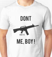 DONT USAS ME BOY! Unisex T-Shirt