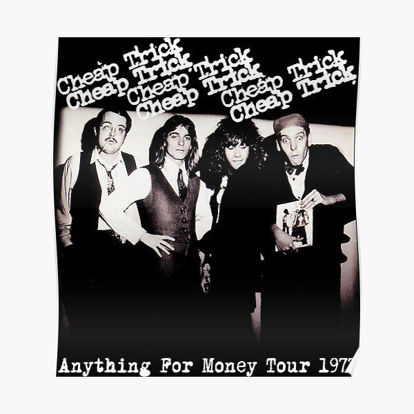 Cheap Trick - Anything For Money Poster
