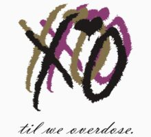 XO - TIl We Overdose