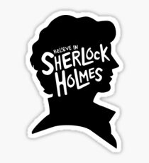 Believe In Sherlock Holmes Sticker