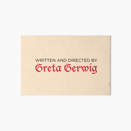 Written and Directed by Greta Gerwig Art Board Print