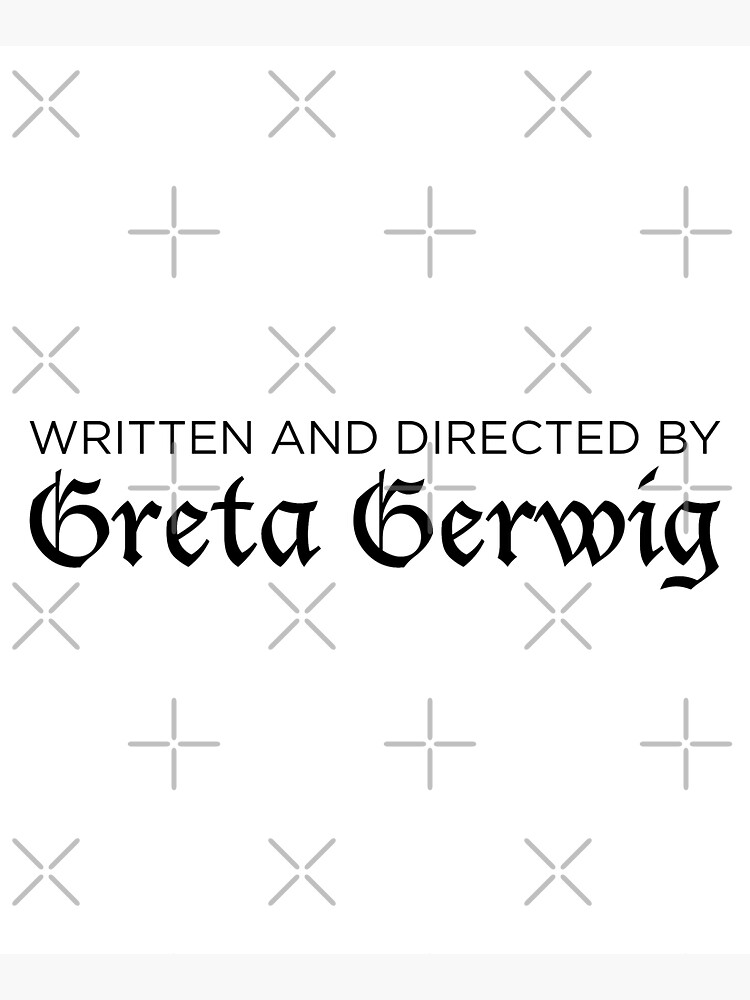 Written and Directed by Greta Gerwig by juliatleao