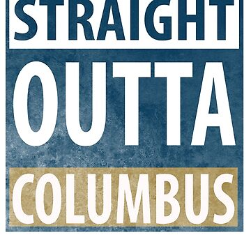 Straight Outta Columbus by aeedesign