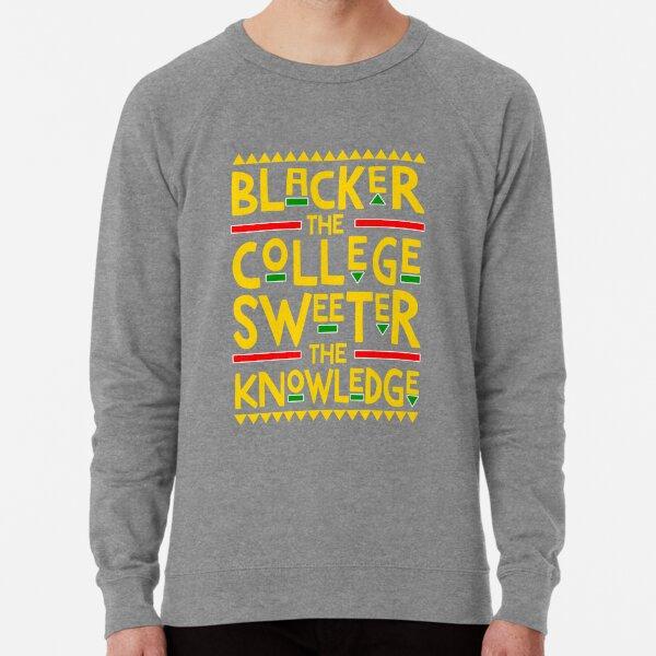 Blacker The College Sweeter The Knowledge  Lightweight Sweatshirt