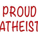 Proud Atheist  by davidkyte