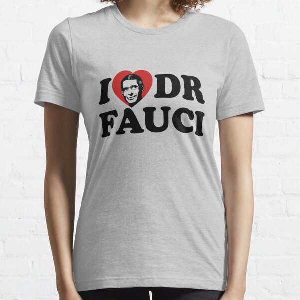 Love Dr Fauci Essential T-Shirt