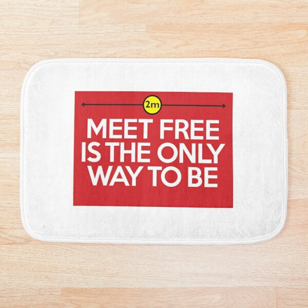 Meet Free is the only way to be Bath Mat