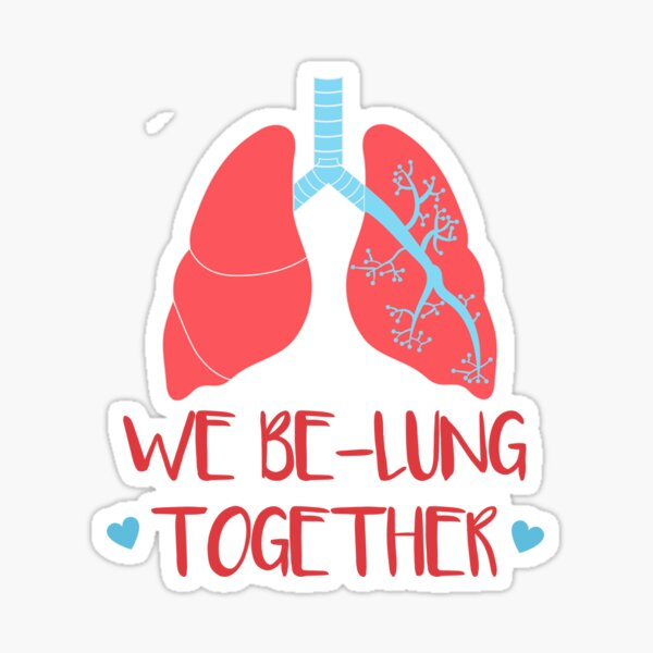We Be-Lung Together  Sticker