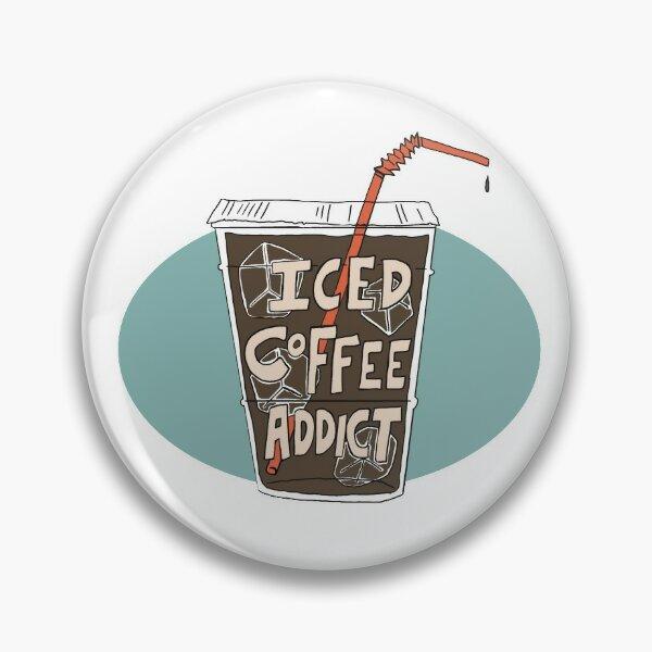 Iced Coffee Addict Pin