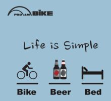 Cycling T Shirt - Life is Simple - Bike - Beer - Bed | Unisex T-Shirt