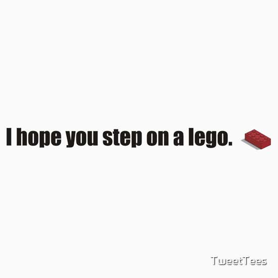 TShirtGifter presents: I hope you step on a lego