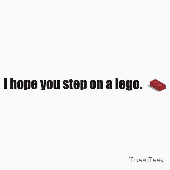 TShirtGifter presents: I hope you step on a lego