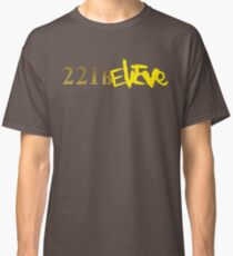 221BELIEVE Classic T-Shirt