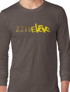 221BELIEVE Long Sleeve T-Shirt
