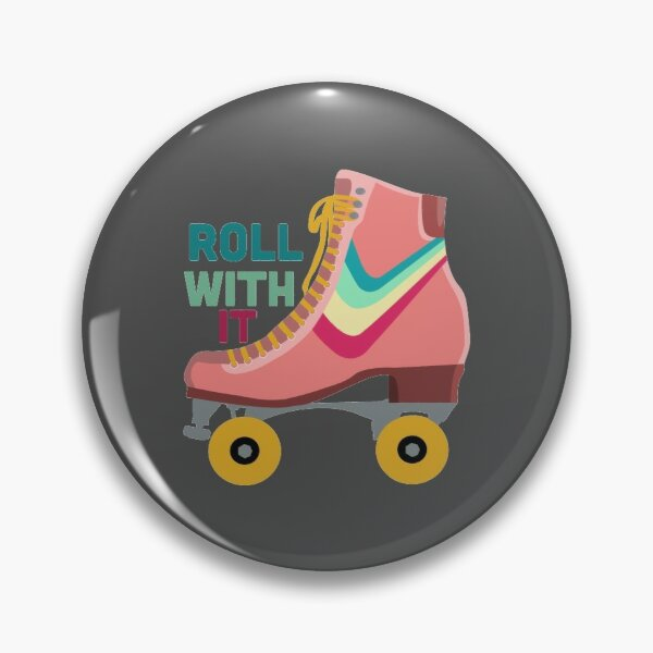 Roll With it  Pin