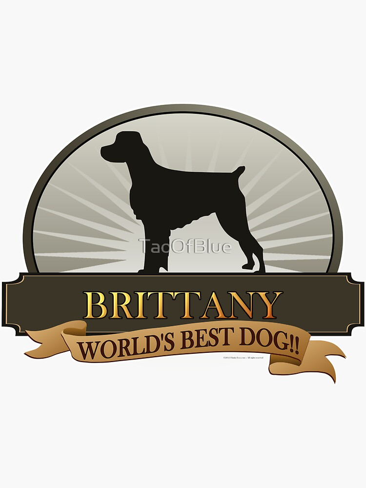 World's Best Dog - Brittany by TaoOfBlue