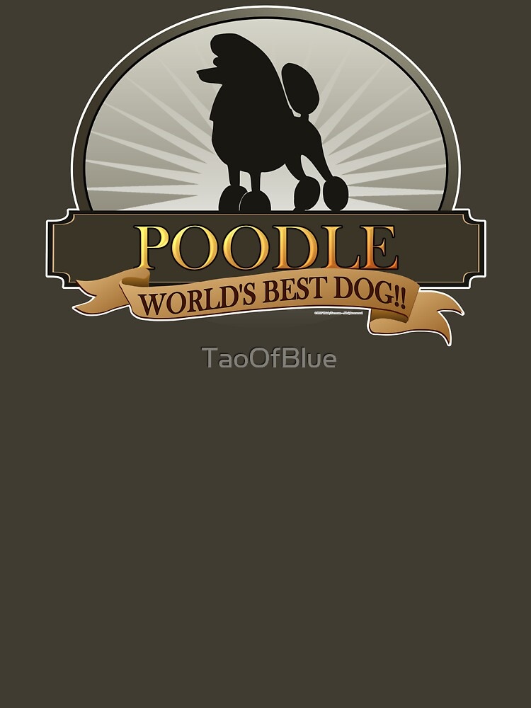 World's Best Dog - Poodle by TaoOfBlue