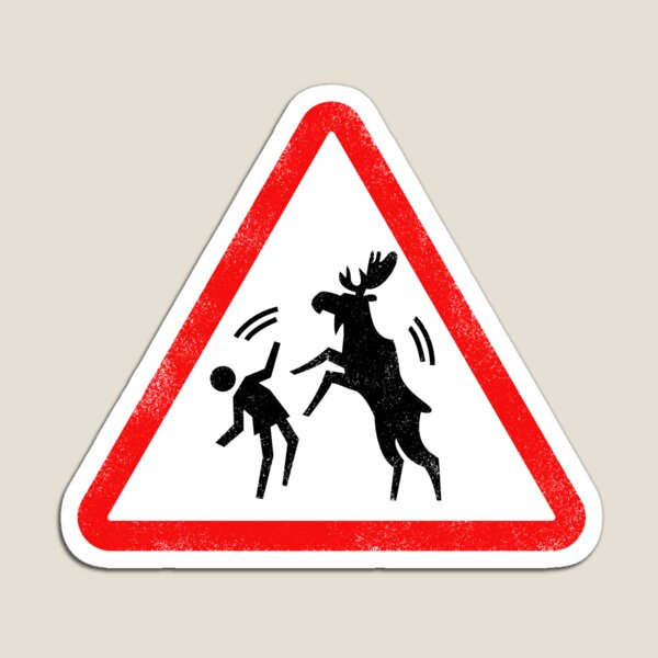 Beware of Angry Moose Magnet