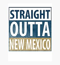 Straight Outta New Mexico Photographic Print