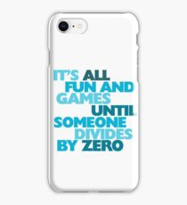 It's all fun and games until someone divides by zero iPhone Case/Skin