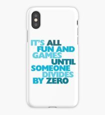 It's all fun and games until someone divides by zero iPhone Case